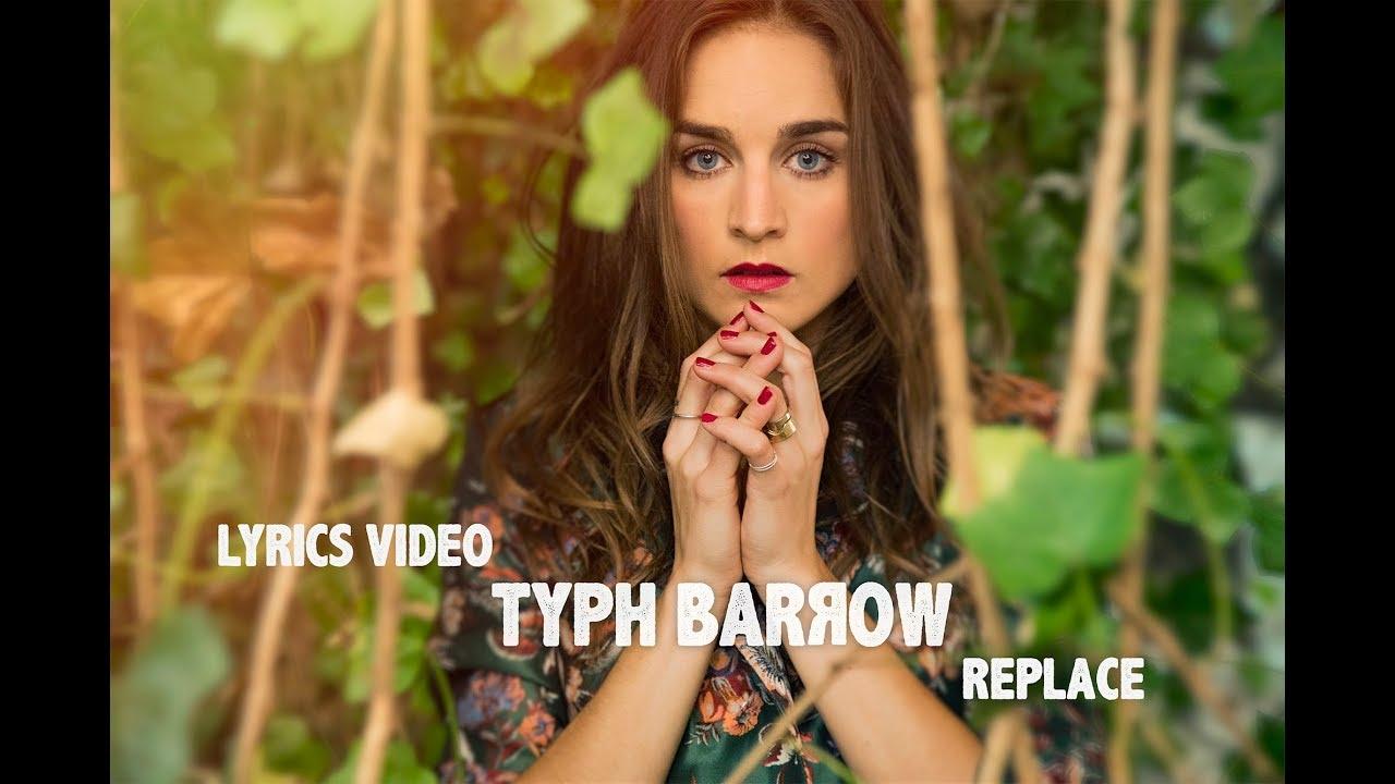 Download Typh Barrow - Replace (Lyrics video)