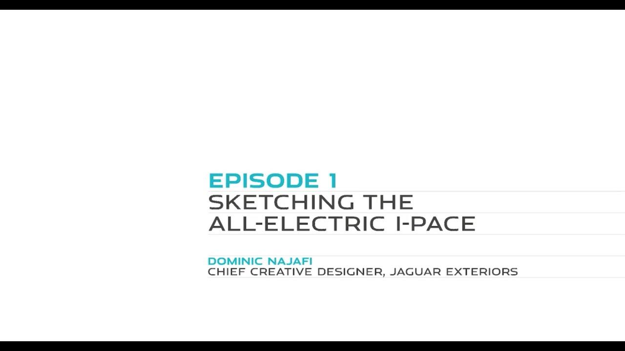 Jaguar Design Masterclass | EP 1: I bozzetti della I-PACE elettrica