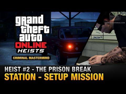 GTA Online Heist #2 - The Prison Break - Station (Criminal Mastermind)
