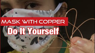 DIY Mask With Copper: Adding Extra layer of protection by COPPER WIRE