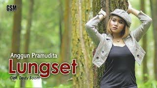 Dj Lungset - Anggun Pramudita I Official Music Video