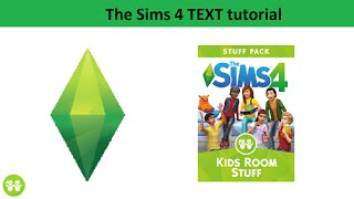 The Sims 4 Text Tutorial: Kids Room Stuff Pack