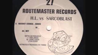 Routemaster Records #27 H.L. Vs Sarcoblast , Hackney Council Bunch of cunts