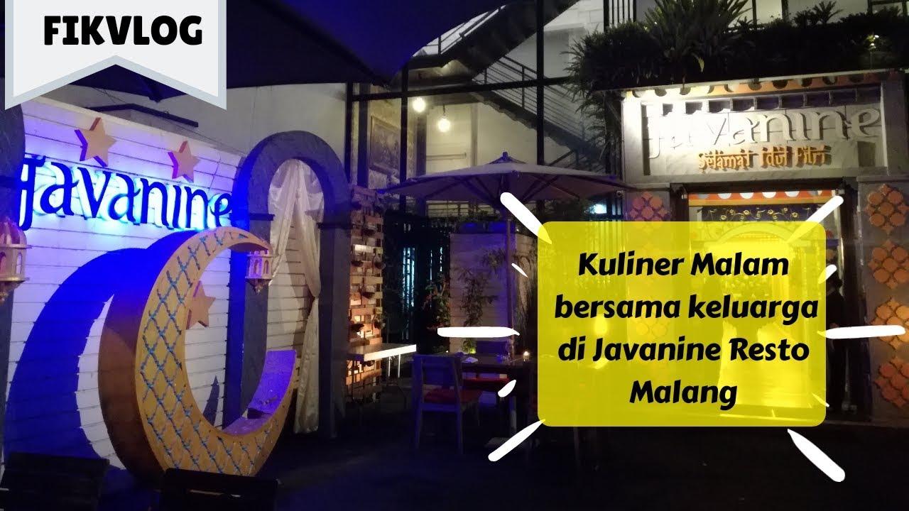 Fikvlog Kuliner Malam Bersama Keluarga Di Javanine Resto Malang Fikvlog Youtube