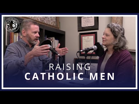 How to Raise Catholic Men – Honoring a Boy's Heart