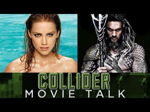 Collider Movie Talk - Aquaman To Add Amber Heard As Mera