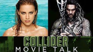 Collider Movie Talk - Aquaman To Add Amber Heard As Mera