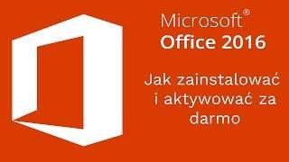 Skąd pobrać i jak zainstalować Microsoft Office 2016 + aktywacja