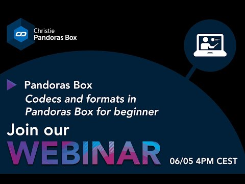 Webinar #26 - Pandoras Box Manager - Codec And Formats In Pandoras Box For Beginners