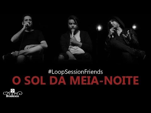 #LoopSessionFriends – O Sol da Meia-Noite (Guilherme de Sá & Mauro Henrique)