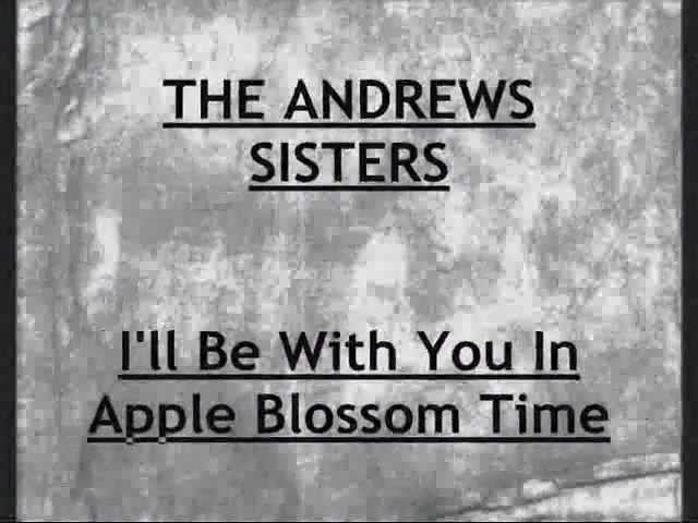the-andrews-sisters-i-ll-be-with-you-in-apple-blossom-time-1941-heartofthehomefront