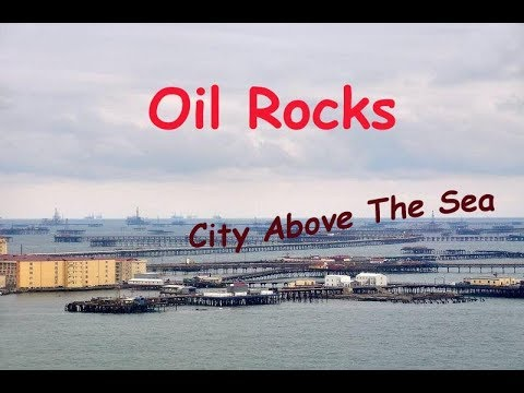 Oil Rocks - City Above The Sea