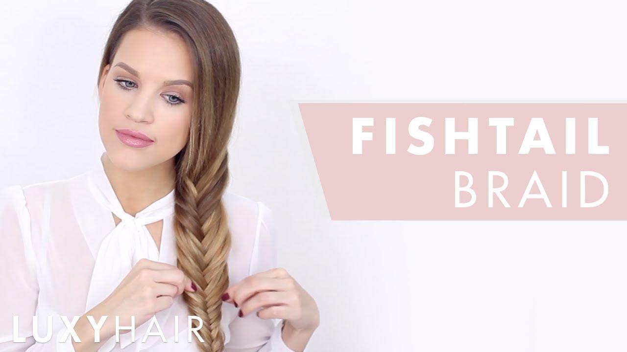 How To Fishtail Braid Hair Tutorial For Beginners Luxy Hair Youtube