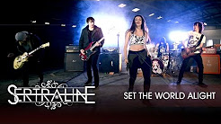 SERTRALINE - Set The World Alight  [Official Video]