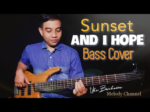 Download Sunset - And I Hope (Bass Cover by Ube Barbossa)