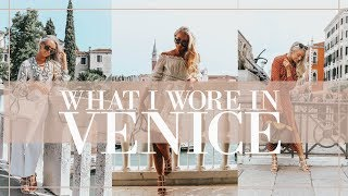 WHAT I WORE IN VENICE // Outfit Diaries // Fashion Mumblr