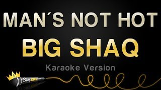 BIQ SHAQ - MANS NOT HOT (Karaoke Version)