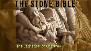 Stone Bible: the Cathedral of Chartres
