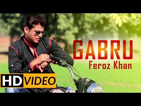Brand New Punjabi Songs 2015 | Feroz Khan | Gabru |  Audio Latest Punjabi Songs 2015
