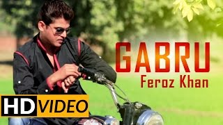 Brand New Punjabi Songs 2015 | Feroz Khan | Gabru |  Audio Latest Punjabi Songs 2015