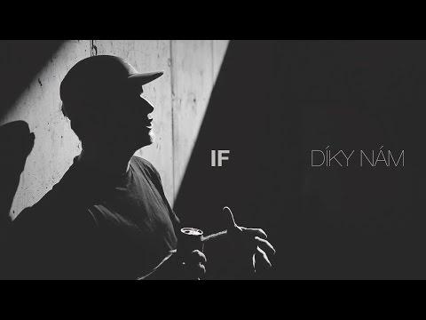 IF - Díky nám (Oficiální video)