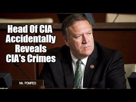 Head Of CIA Accidentally Reveals CIA's Crimes