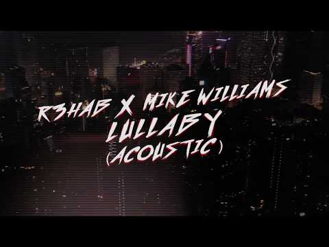 R3HAB & Mike Williams - Lullaby Acoustic Lyric