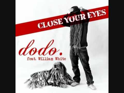Dodo feat. William White - Close your eyes