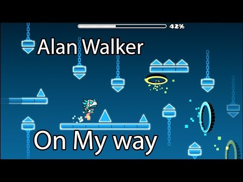 Alan Walker - On My Way | Geometry Dash 2.11 Layout