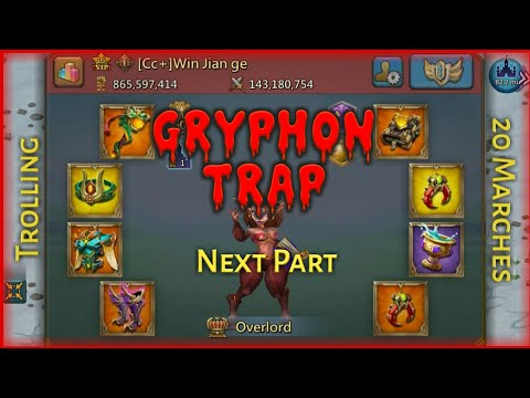 GRYPHON TRAP Vs 20 MARCHES + ANGRY OVERLORD || Lords Mobile