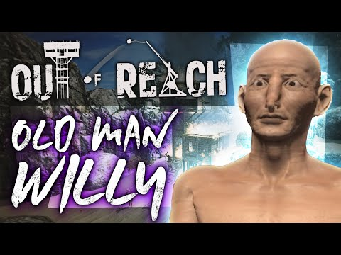Out Of Reach #1 - OLD MAN WILLY