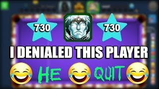 I MET A 730 LEVEL LEGEND IN POOL AND DENIALED HIM..(he quit the game)