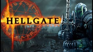 HELLGATE: London ★ GamePlay ★ Ultra Settings