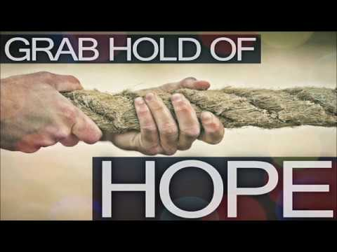 Grab Hold of Hope