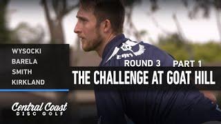 2021 The Challenge at Goat Hill - Round 3 Part 1 - Wysocki, Barela, Smith, Kirkland