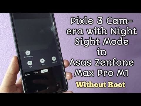 Pixle 3 Camera With Night Sight For Asus Zenfone Max Pro M1| Without Root| Easy Process | Must Try|