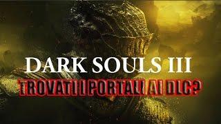 Trovati i portali ai DLC? - Dark souls 3 - ITA