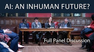 Artificial Intelligence: An Inhuman Future? | Full Panel Discussion | Oxford Union