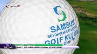 Golf Dünyası 7. Bölüm-Samsun Golf Kulübü Başkanı Kadir Koçak ve Golf Direktörü Hamza Sayın