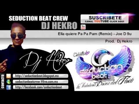 Ra Pa Pam Remix -  Joe D & U9 ★ DJ HEKRO ★ ©Seduction Beat ★ ®™