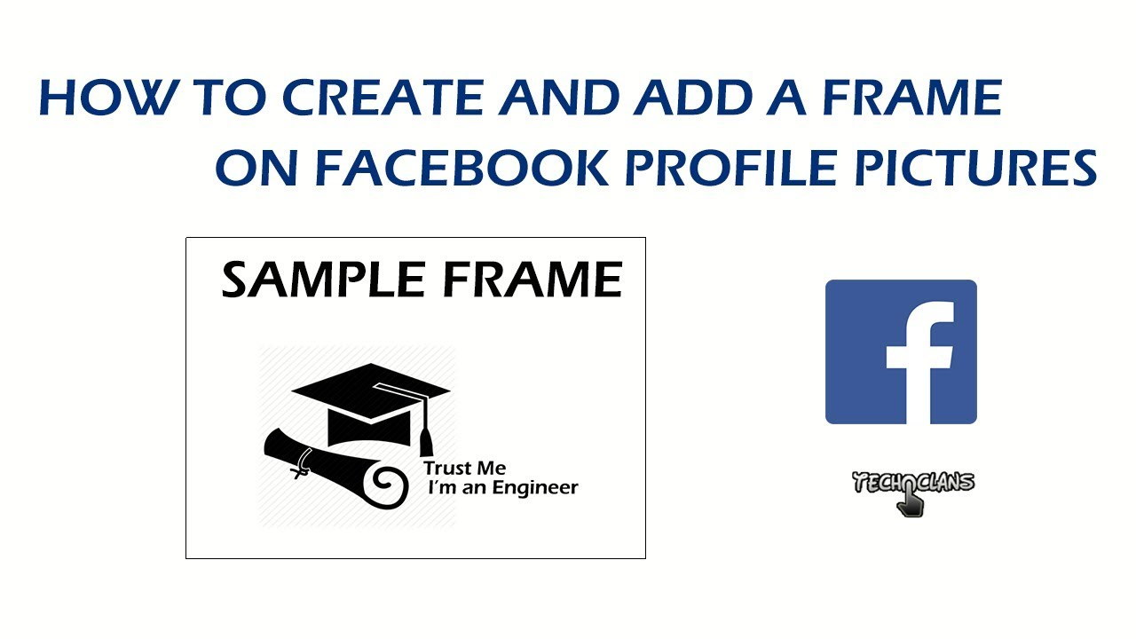 HOW TO CREATE AND ADD A FRAME ON FACEBOOK PROFILE PICTURE - TECH ...