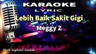 Meggy Z - Lebih Baik Sakit Gigi Karaoke Tanpa Vokal