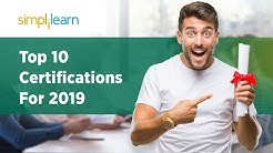 Top 10 Certifications For 2019 | Highest Paying Certifications 2019 | Get Certified | Simplilearn