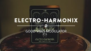 Electro-Harmonix Good Vibes Modulator | Reverb Demo Video