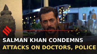 Salman Khan condemns attacks on doctors, police personnel