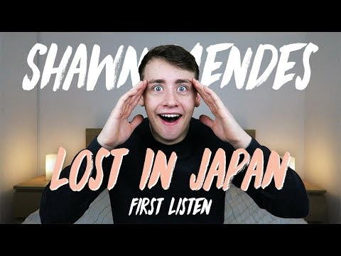 Shawn Mendes | Lost In Japan (First Listen)