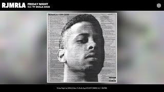 RJMrLA - Friday Night (Audio) (feat. Ty Dolla $ign)