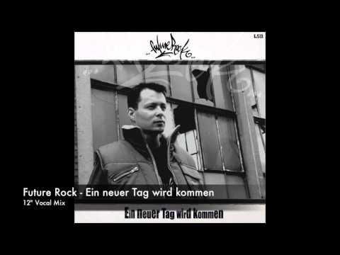"""Future Rock - Ein neuer Tag wird kommen ( 12"""" Vocal Mix )"""