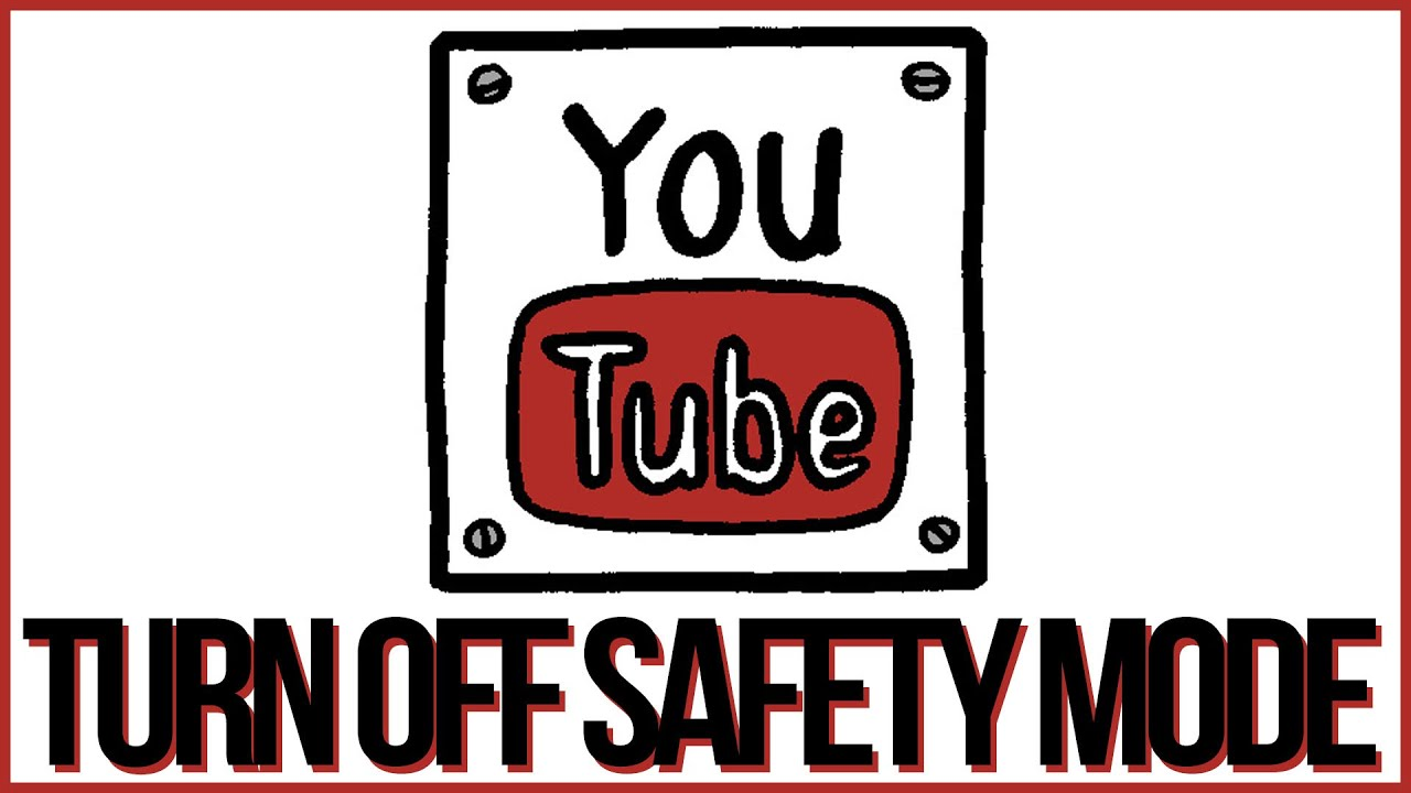 How do you get safety mode off youtube