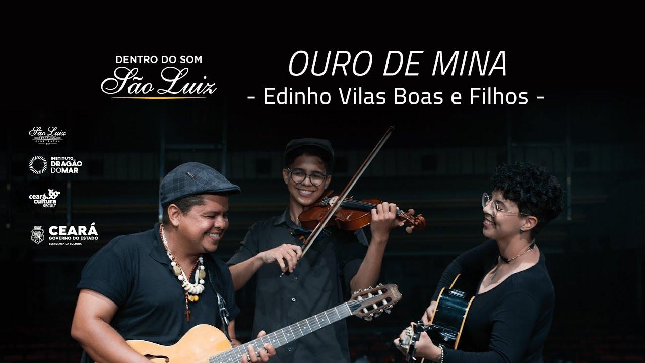 """[Dentro Do Som] """"Ouro de Mina"""" - Edinho Vilas Boas e filhos"""